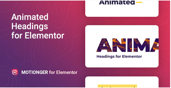 MOTIONGER ANIMATED HEADING FOR ELEMENTOR v1.0.1