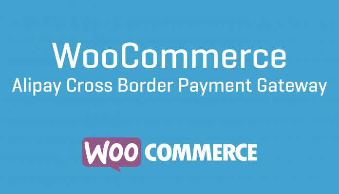 WooCommerce Alipay Cross Border Payment Gateway 2.9.2