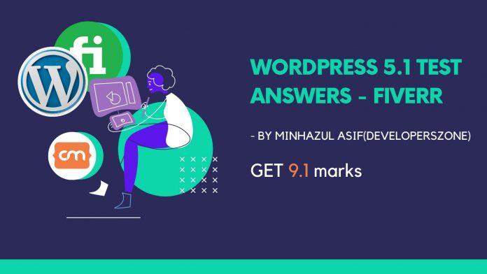 fiverr wordpress 5.1 test answers WordPress 5.1 Test Answers Fiverr - 9.1 score