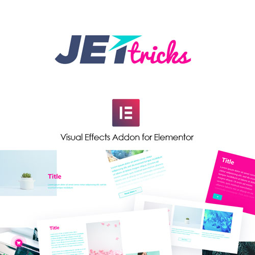 Jet Tricks Visual effects for Elementor